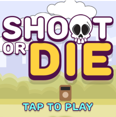 Shoot Or Die